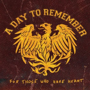A_Day_To_Remember_2008__For_Those_Who_Have_Heart__Reissue__